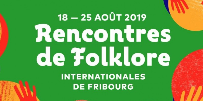 RFI Rencontres de Folklore Internationales Fribourg 2019